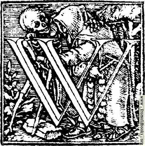 "[Picture: 62w.—Initial capital letter ""W"" from Dance of Death Alphabet.]"
