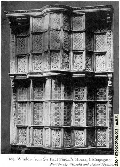 [Picture: Window from Sir Paul Pindar's House, Bishopsgate.]