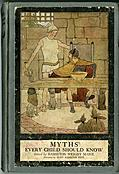 [picture: Front Cover, Myths Every Child Should Know]
