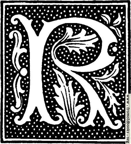 [Picture: clipart: initial letter R from beginning of the 16th Century]