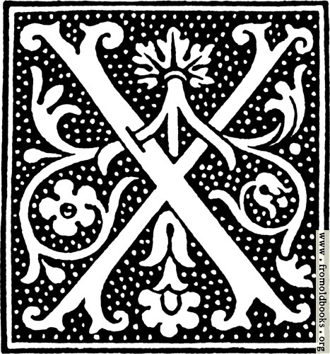 [Picture: clipart: initial letter X from beginning of the 16th Century]