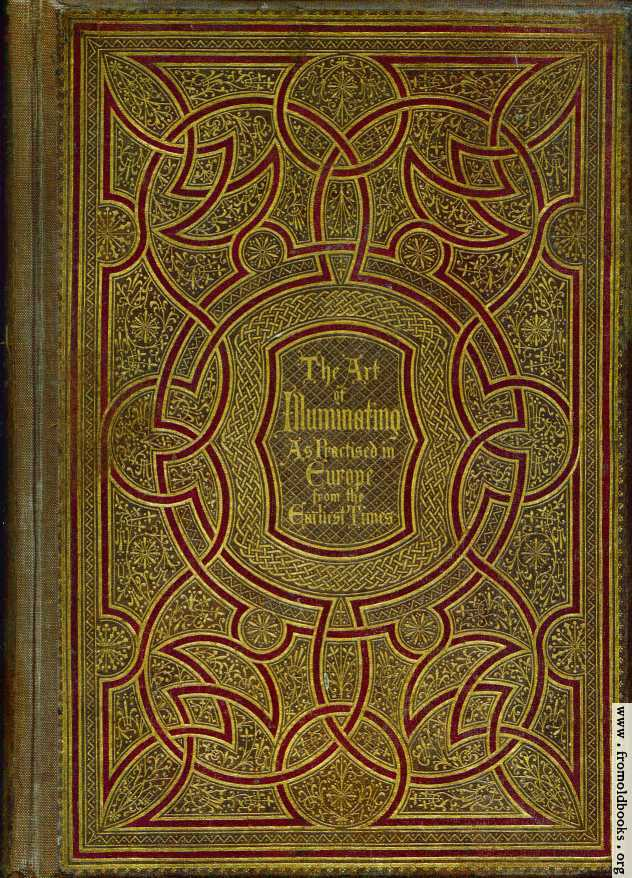 The Art of Illuminating As Practised in Europe from the Earliest Times    Old Book Design