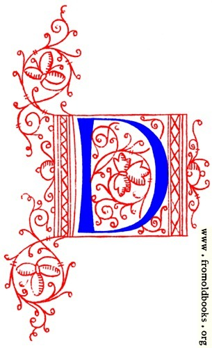 [Picture: Decorative initial letter D from fifteenth Century Nos. 4 and 5.]