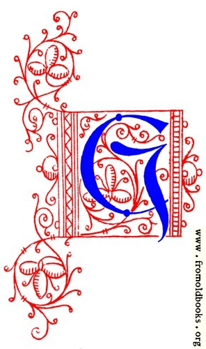 [Picture: Decorative uncial initial letter G from fifteenth Century Nos. 4 and 5.]