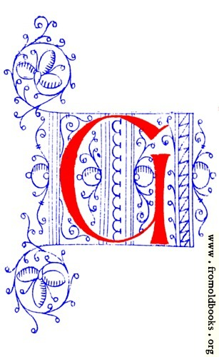 [Picture: Decorative initial letter G from fifteenth Century Nos. 4 and 5.]