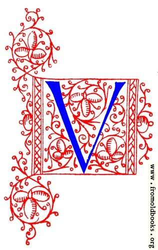 [Picture: Decorative initial letter V from fifteenth Century Nos. 4 and 5.]