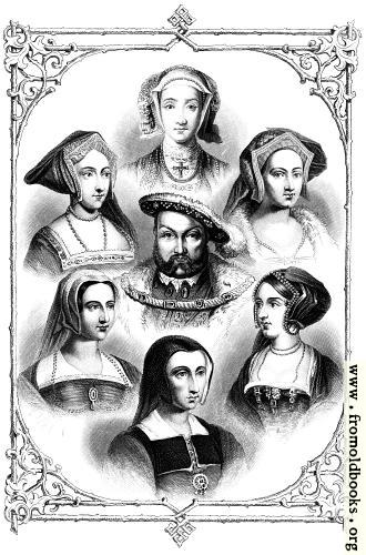 [Picture: Henry VIII and His Six Wives]