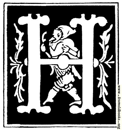"[Picture: Decorative initial letter ""H"" from 16th Century]"