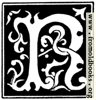 [picture: Decorative initial letter ``R'' from 16th Century]