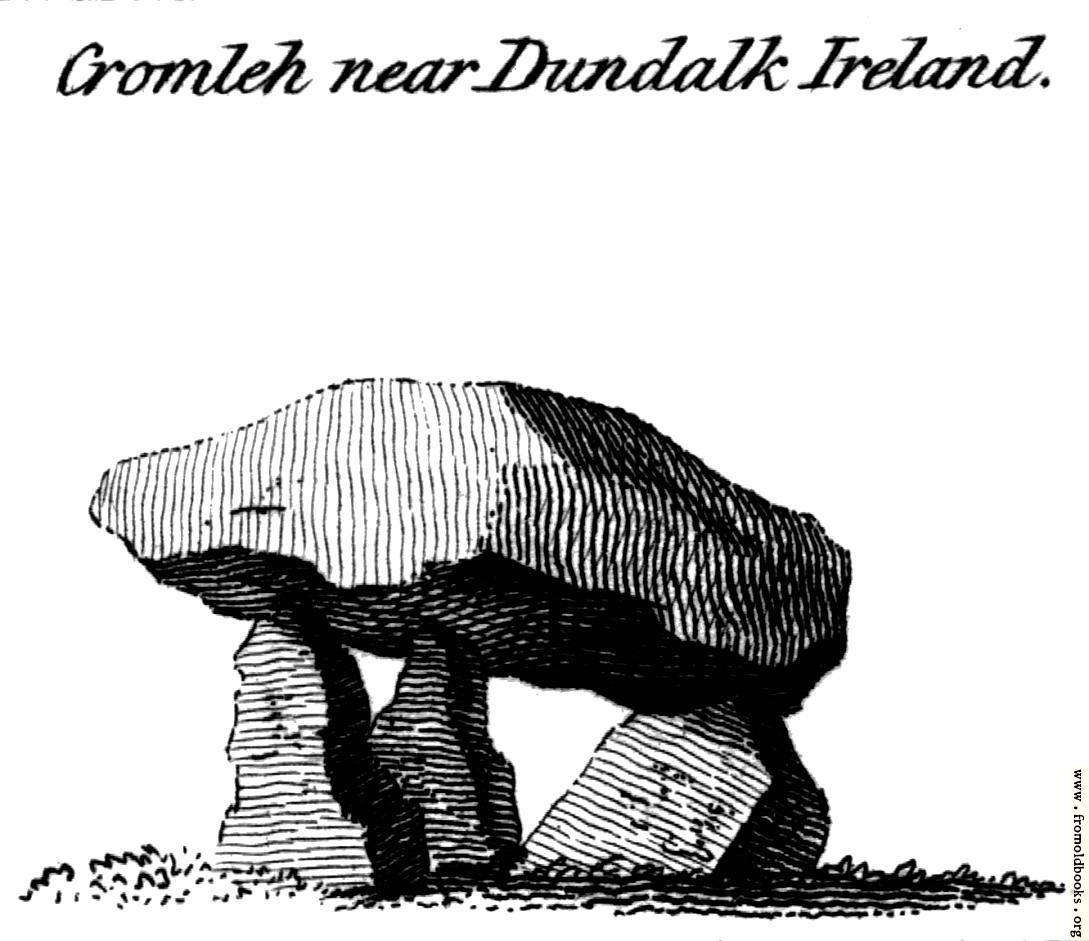 [Picture: Cromleh near Dundalk Ireland, from the Druidical Antiquities plate.]