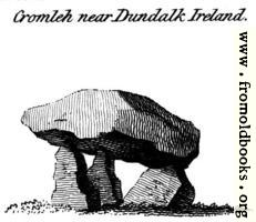 Cromleh near Dundalk Ireland, from the Druidical Antiquities plate.