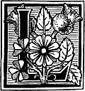 [picture: Decorative initial ``L'' with wild flowers and weeds]