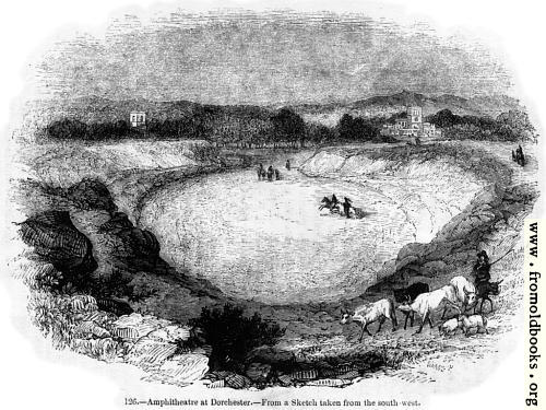 [Picture: 126.—Amphitheatre at Dorchester.]