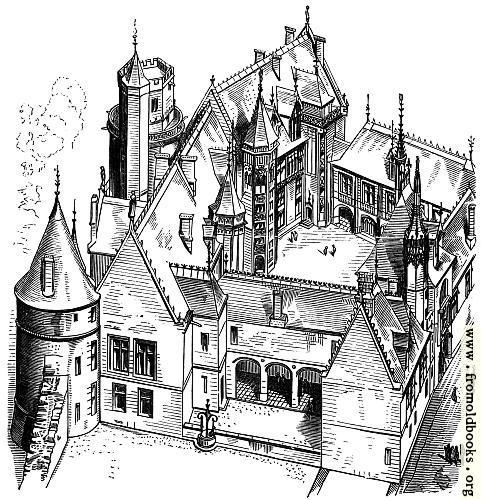 [Picture: 7.—House of Jacques Cœur at Bourges (Begun 1443)]