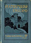[picture: Front Cover, In Unfamiliar England]