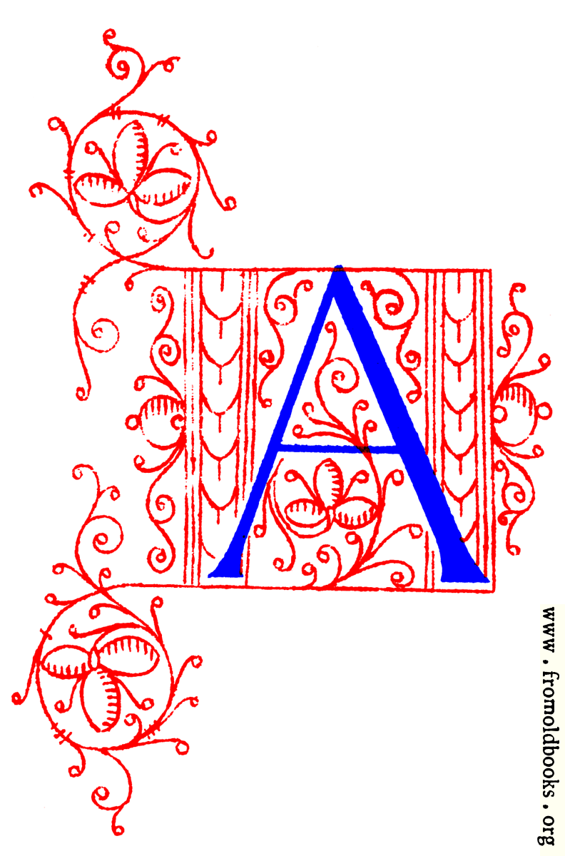 [Picture: Decorative initial letter A from fifteenth Century Nos. 4 and 5.]