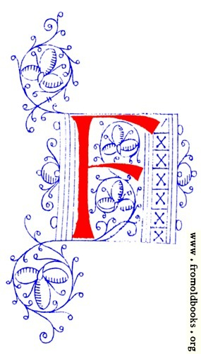 [Picture: Decorative initial letter F from fifteenth Century Nos. 4 and 5.]