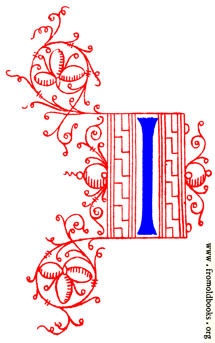 [Picture: Decorative initial letter I from fifteenth Century Nos. 4 and 5.]