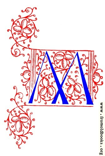 [Picture: Decorative initial letter M from fifteenth Century Nos. 4 and 5.]