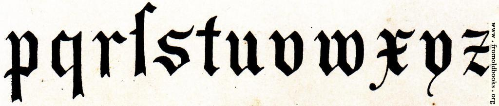 [Picture: Lower row of lower-case (miniscule) blackletter from XIV. Century  No. 1.]