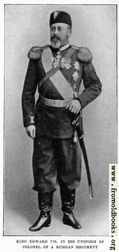 [Picture: King Edward VII. in his uniform as colonel of a Russian regiment.]